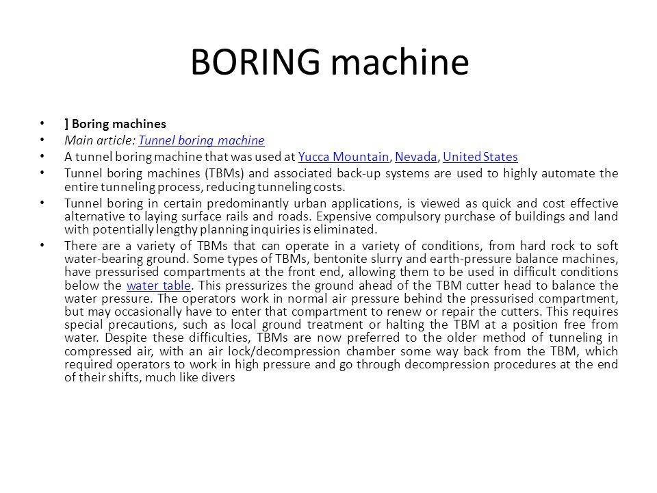 BORING machine ] Boring machines Main article: Tunnel boring machine